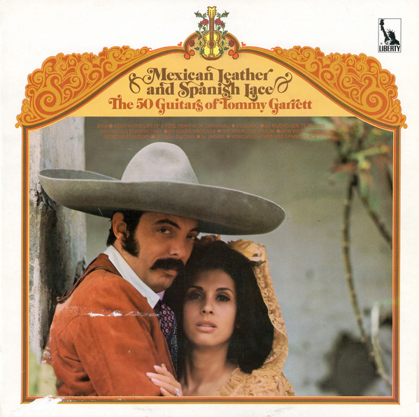 Tommy Garrett Mexican Leather And Spanish Lace // 50 Guitars of Vinyl
