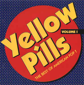 Various Yellow Pills - The Best Of American Pop! Volume 1