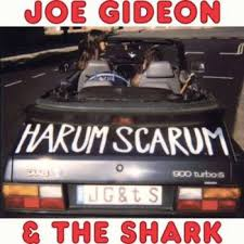 Joe Gideon & The Shark Harum Scarum