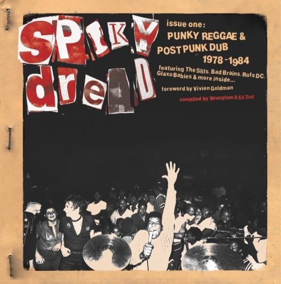 Spiky Dread Issue One : Punky Reggae & Post Punk Dub - 1978/1984